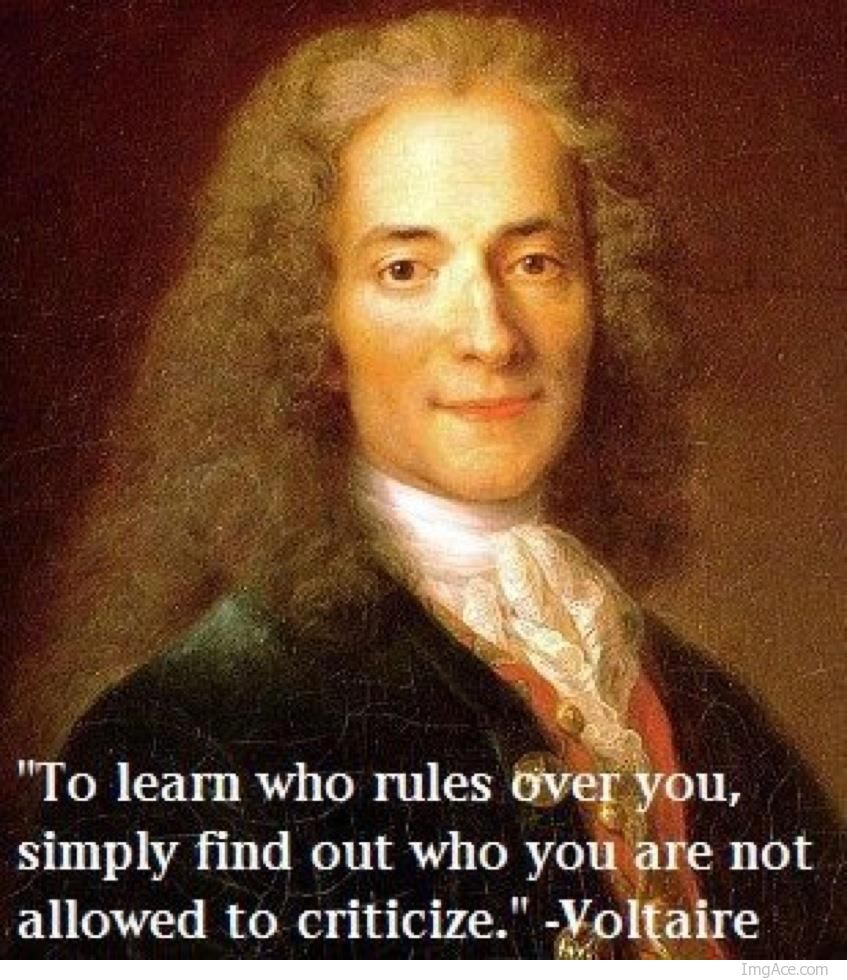 to-learn-who-rules-over-you-simply-find-out-who-you-are-not-allowed-to-criticize.-voltaire